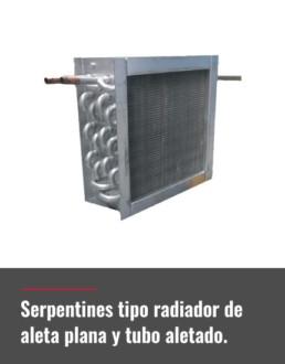 serpentines tipo radiador de aleta plana y tubo aletado